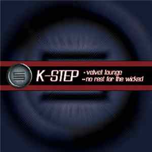 K-Step - Velvet Lounge / No Rest For The Wicked