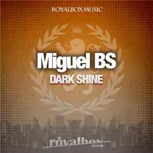 Miguel BS - Dark Shine