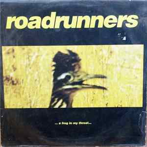Roadrunners - A Frog In My Throat