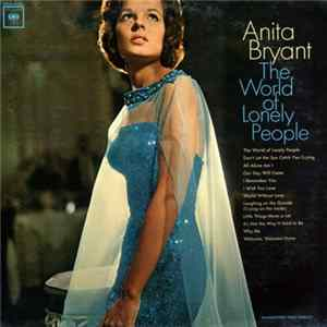 Anita Bryant - The World Of Lonely People