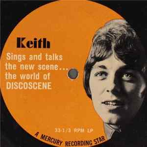 Keith - Keith Sings And Talks About The New Scene... The World Of Discoscene