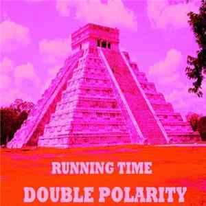 Double Polarity - Running Time