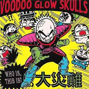 Voodoo Glow Skulls - Who Is, This Is? FLAC Album