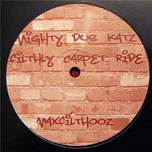 Mighty Dub Katz - Filthy Carpet Ride