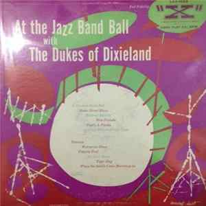 The Dukes Of Dixieland - At The Jazz Band Ball