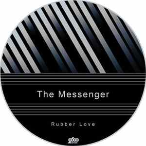 The Messenger - Rubber Love