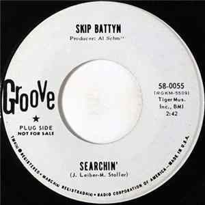 Skip Battyn - Searchin' / She Acts Like We Never Have Met