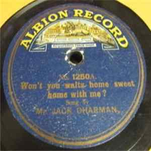 Mr. Jack Charman - Won't You Waltz Home Sweet Home With Me? / Come Round And Hear The Gramophone