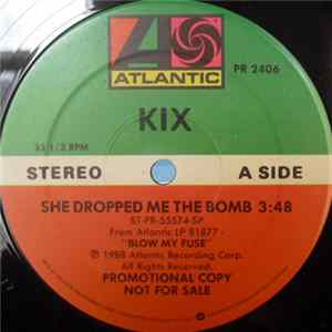 Kix - She Dropped Me The Bomb