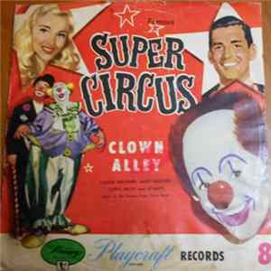 Claude Kirchner , Mary Hartline , Cliffy , Scampy, Nicky And The Famous Super Circus Band - Clown Alley