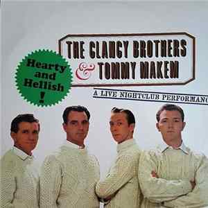 The Clancy Brothers & Tommy Makem - Hearty And Hellish - A Live Nightclub Performance