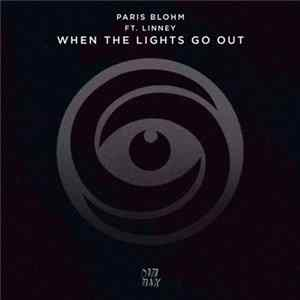 Paris Blohm Ft. Linney - When The Lights Go Out