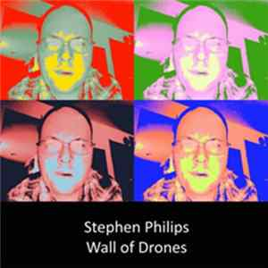 Stephen Philips - Wall Of Drones