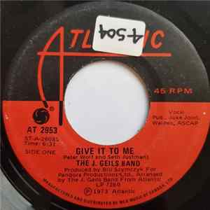 The J. Geils Band - Give It To Me / Hold Your Loving
