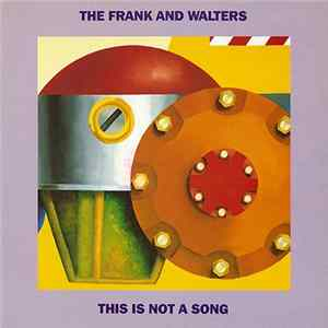 The Frank And Walters - This Is Not A Song
