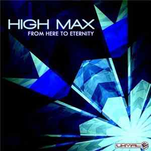 High Max - From Here To Eternity