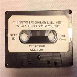 Bad Company - The Best Of Bad Company Live...What You Hear Is What You Get FLAC Album