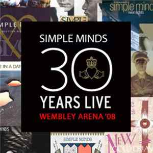 Simple Minds - 30 Years Live - Wembley Arena '08