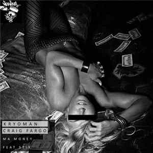 Kryoman & Craig Fargo Feat. Stix - My Money