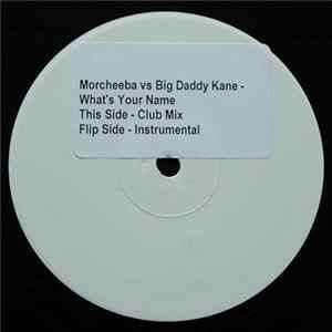 Morcheeba vs. Big Daddy Kane - What's Your Name